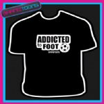FOOTBALL FAN PLAYER ADDICTED FOOTIE BIRTHDAY TSHIRT - 160535817842